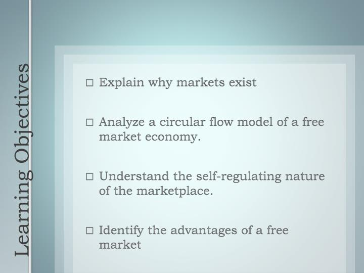 Explain why markets exist