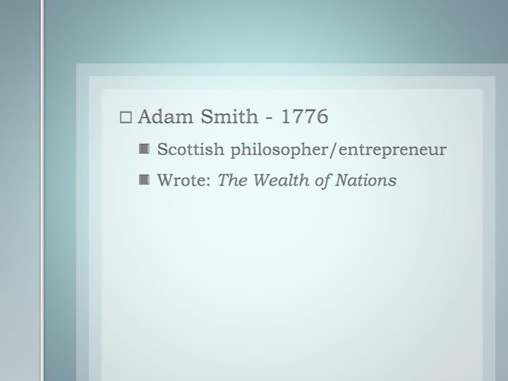 Adam Smith - 1776