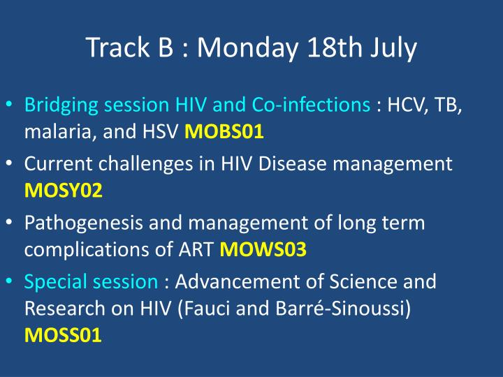 Track B : Monday 18th July