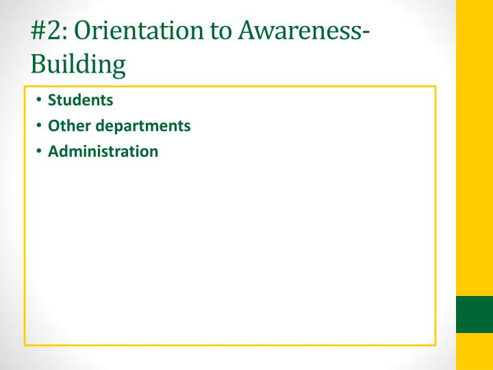 #2: Orientation to Awareness-Building