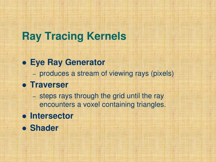 Ray Tracing Kernels