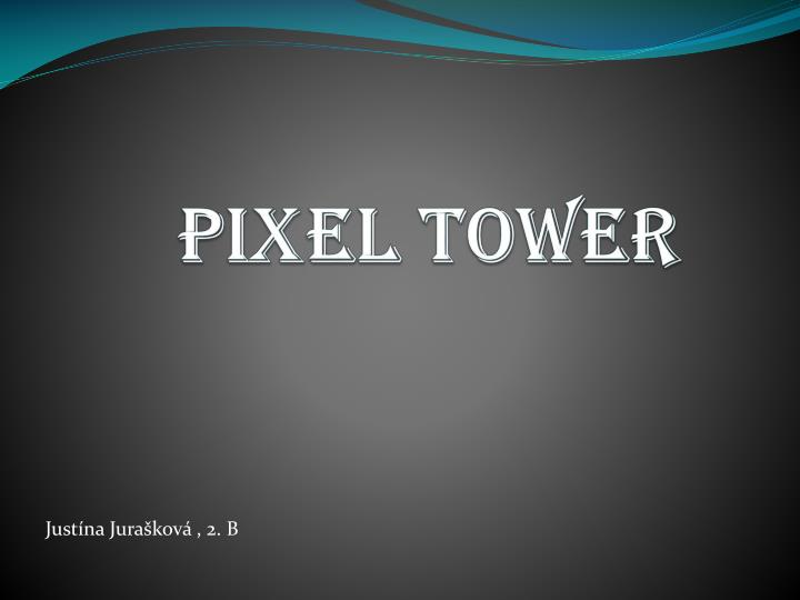 Pixel tower