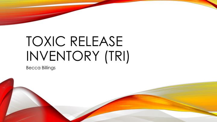 Toxic release inventory tri