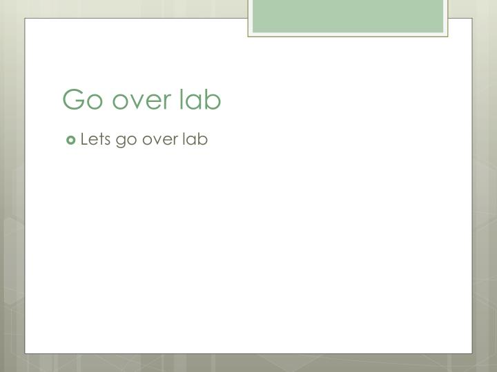 Go over lab