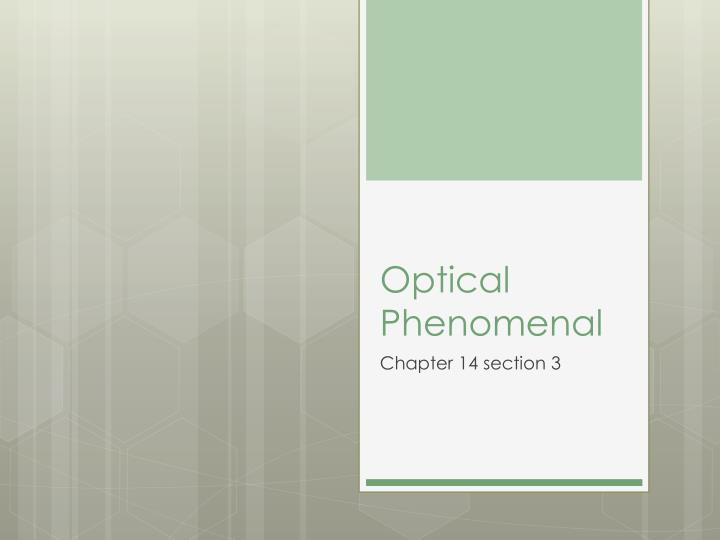 Optical phenomenal