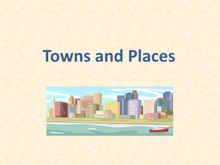 Towns and places