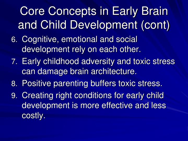 Core Concepts in Early Brain and Child Development (cont)