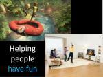 helping people have fun
