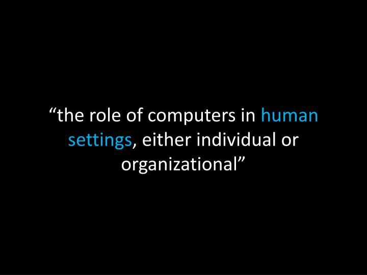"""the role of computers in"