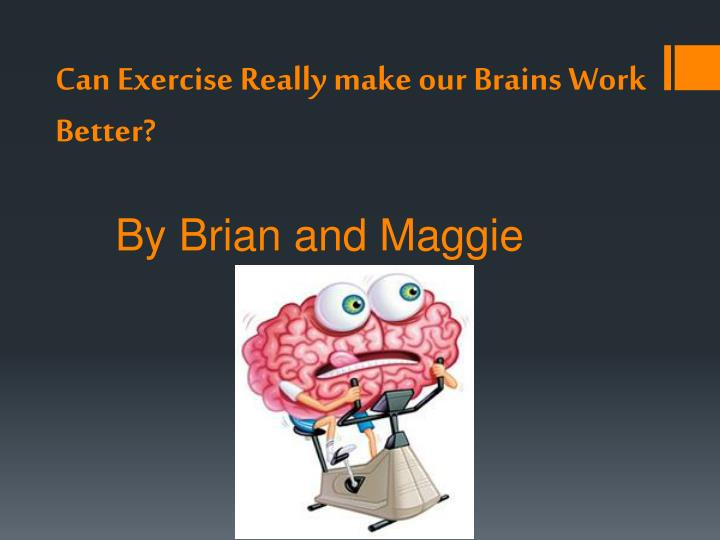 Can exercise really make our brains work better