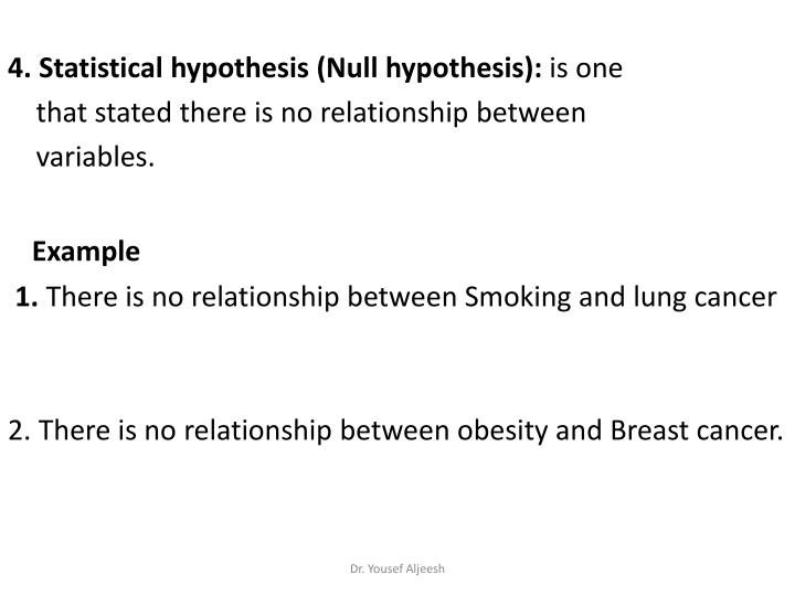 4. Statistical hypothesis (Null hypothesis):