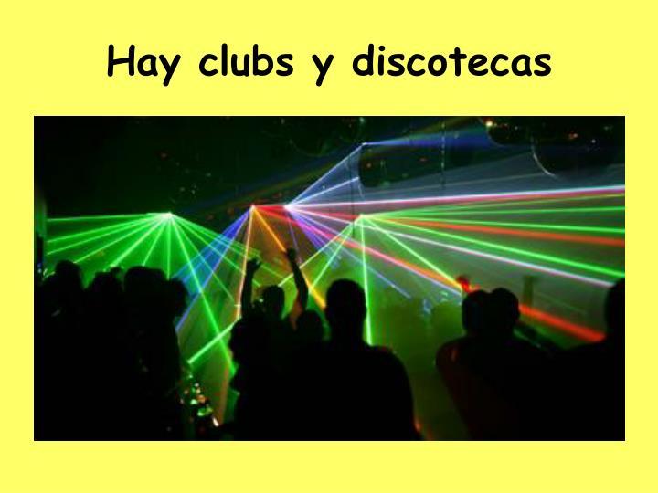 Hay clubs y