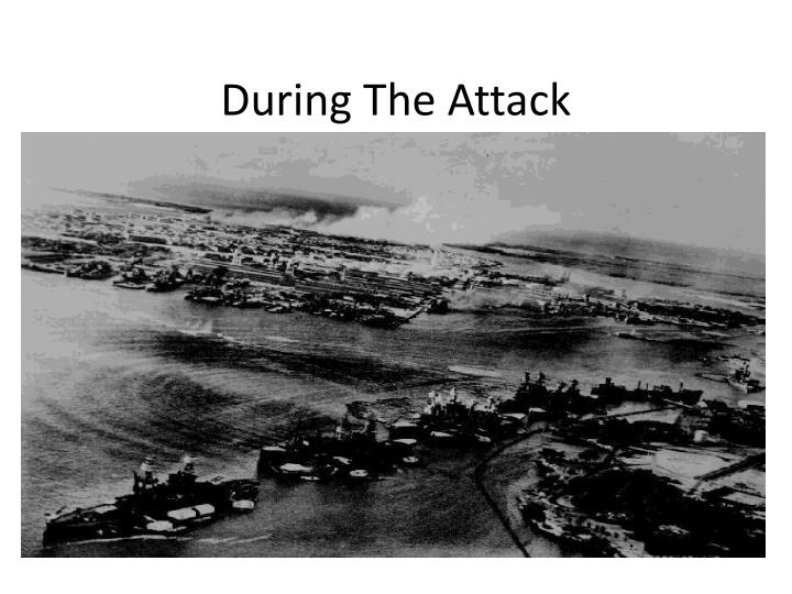 During The Attack