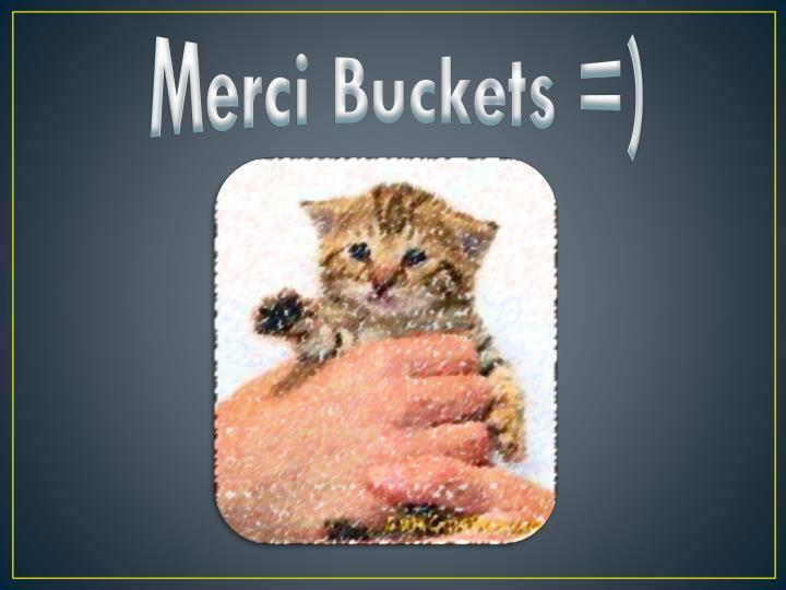 Merci Buckets =)