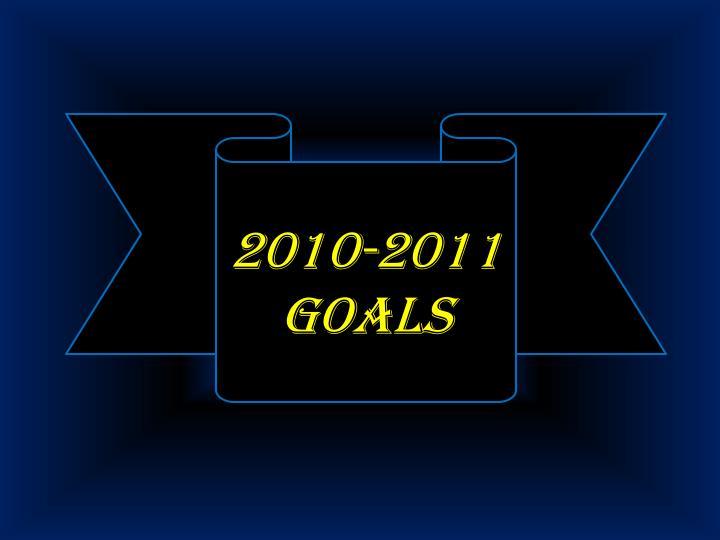 2010-2011 Goals