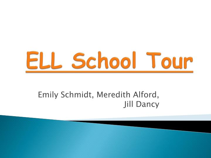 Ell school tour
