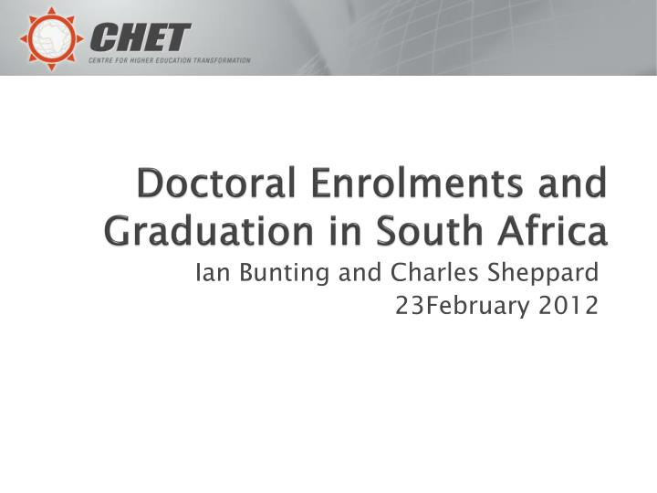 Doctoral enrolments and graduation in south africa