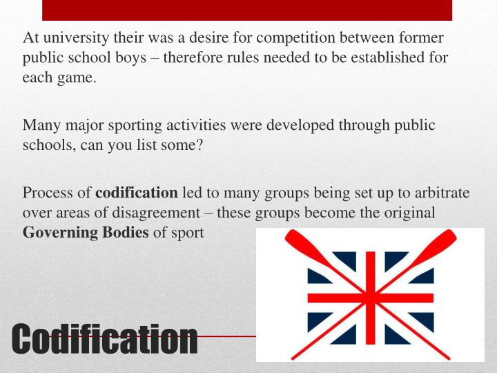 At university their was a desire for competition between former public school boys – therefore rules needed to be established for each game.