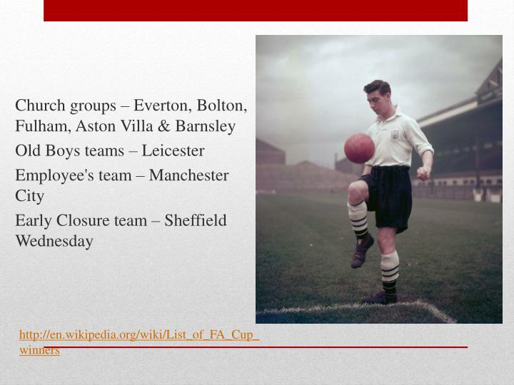Church groups – Everton, Bolton, Fulham, Aston Villa & Barnsley