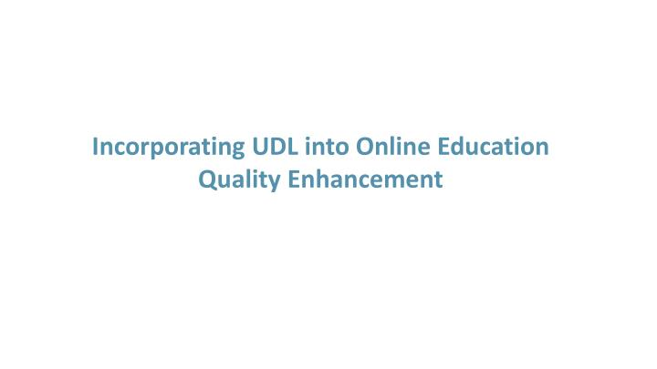Incorporating UDL into Online Education