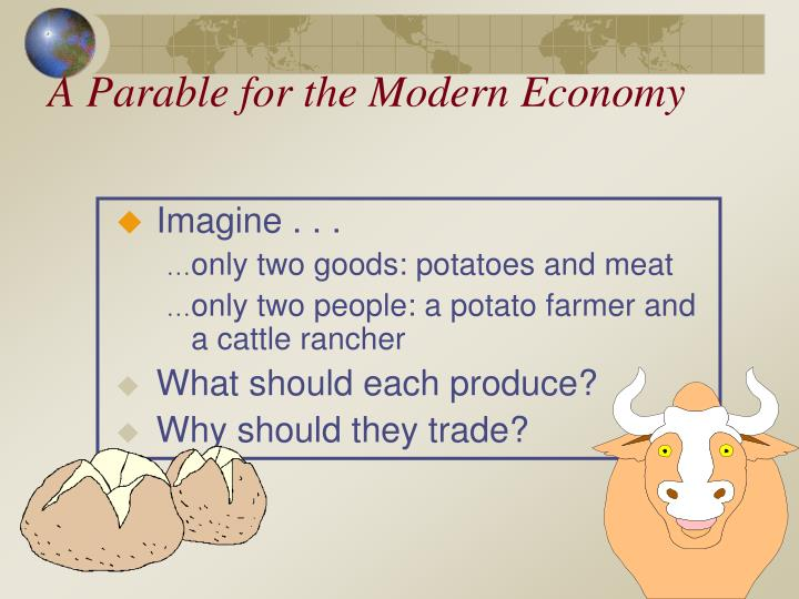 A Parable for the Modern Economy