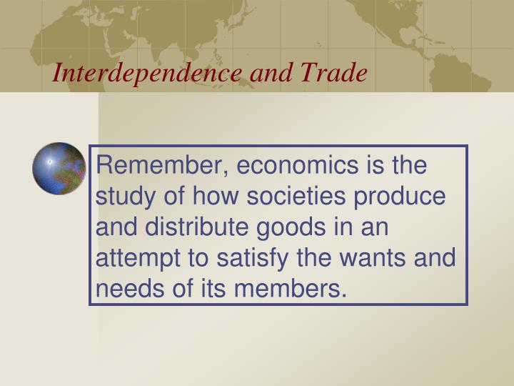 Interdependence and Trade