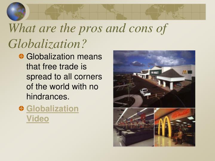 What are the pros and cons of Globalization?