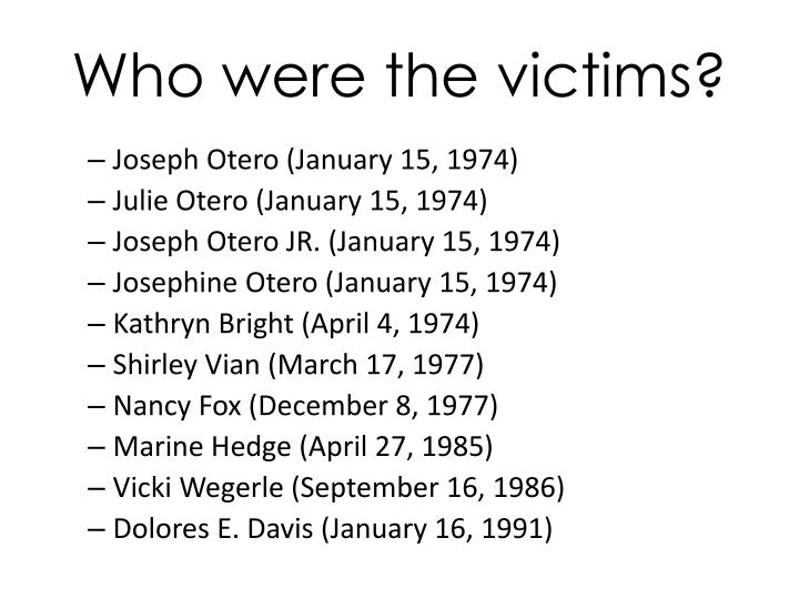Who were the victims?