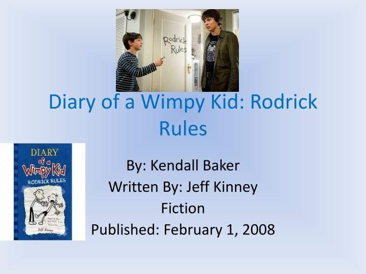 rodrick rules book report Diary of a wimpy kid 2 rodrick rules - diary of a wimpy kid 2 rodrick rules by jeff kinney book report by camden boston january 31,.