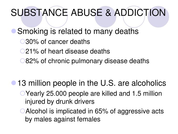 SUBSTANCE ABUSE & ADDICTION