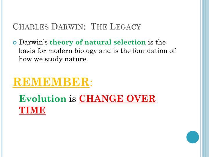 Charles Darwin:  The Legacy
