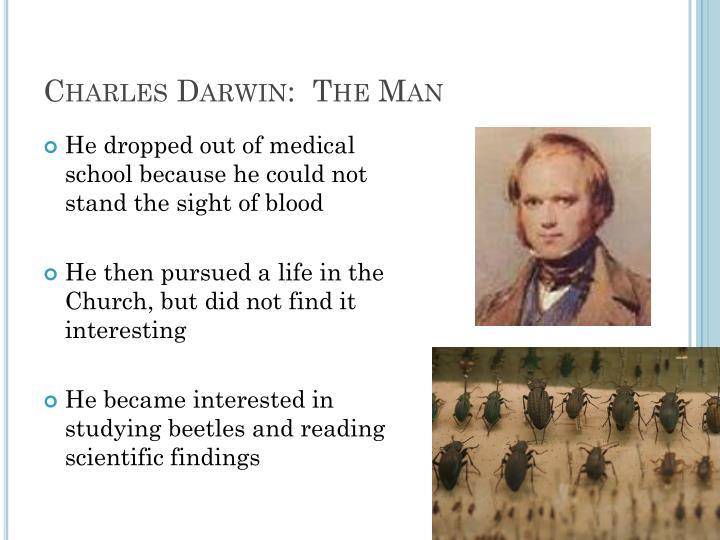 Charles Darwin:  The Man