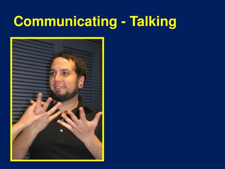 Communicating - Talking