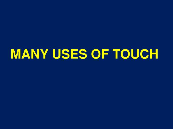 Many uses of touch