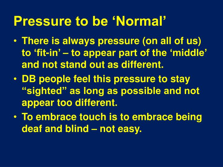 Pressure to be 'Normal'