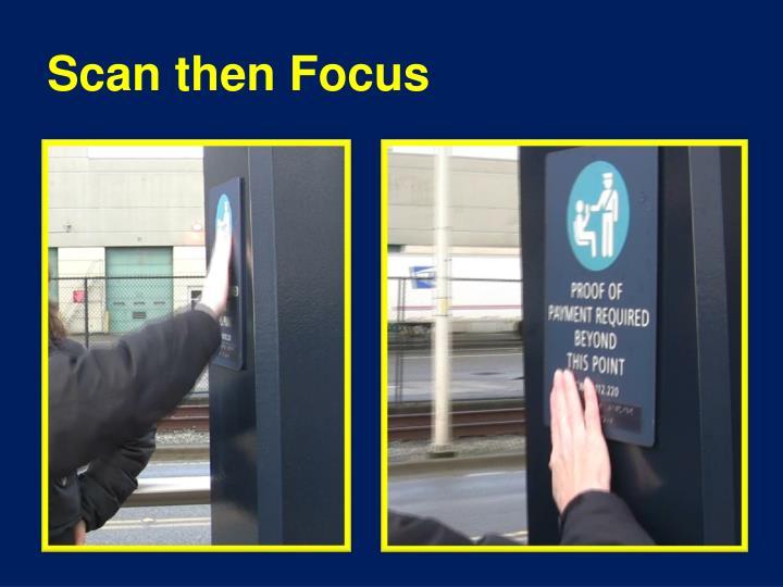 Scan then Focus