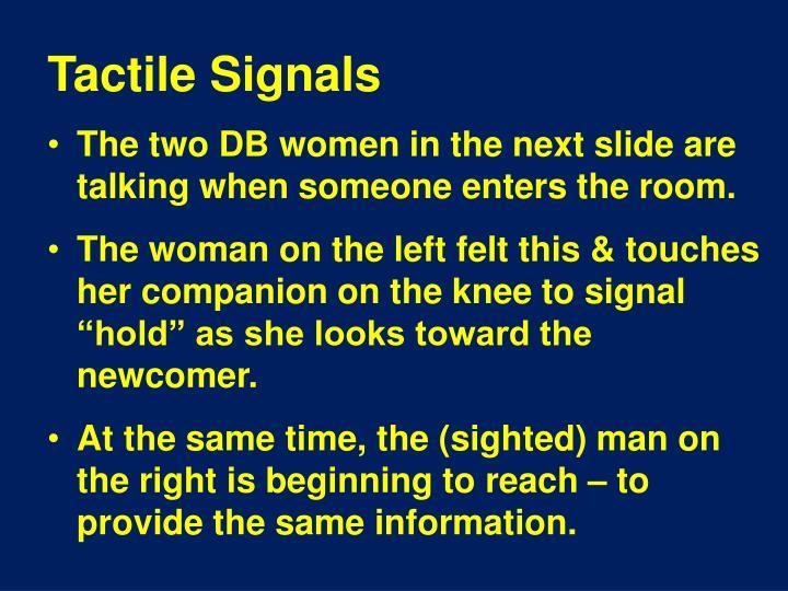 Tactile Signals