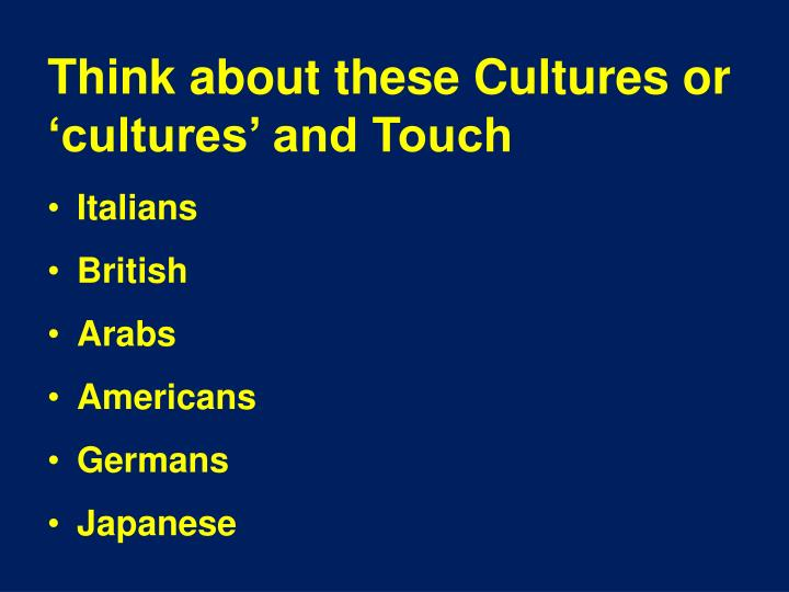 Think about these Cultures