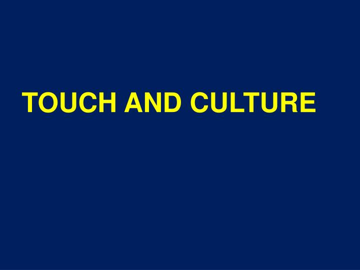 TOUCH AND CULTURE