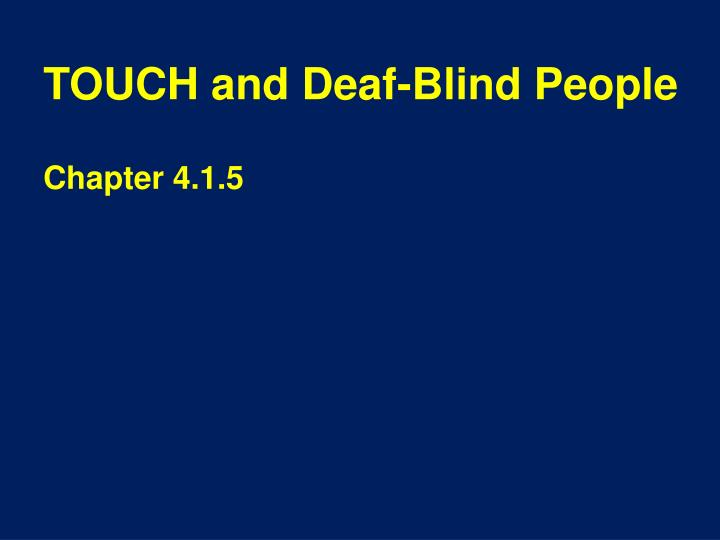 Touch and deaf blind people