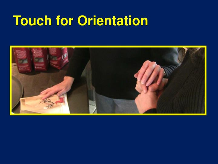 Touch for Orientation