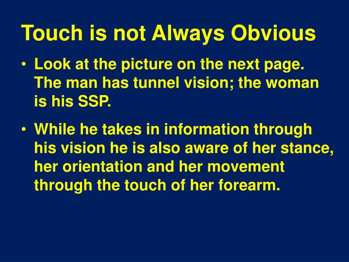 Touch is not Always Obvious