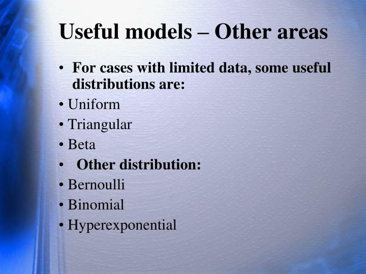 Useful models – Other areas
