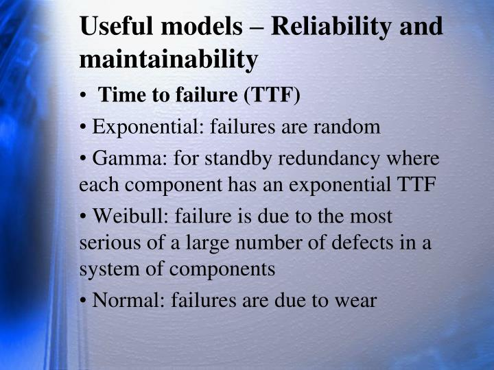 Useful models – Reliability and maintainability