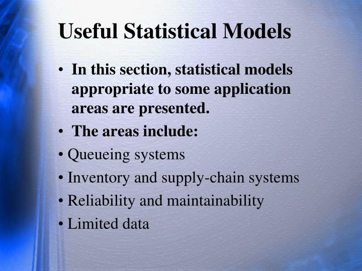 Useful Statistical Models