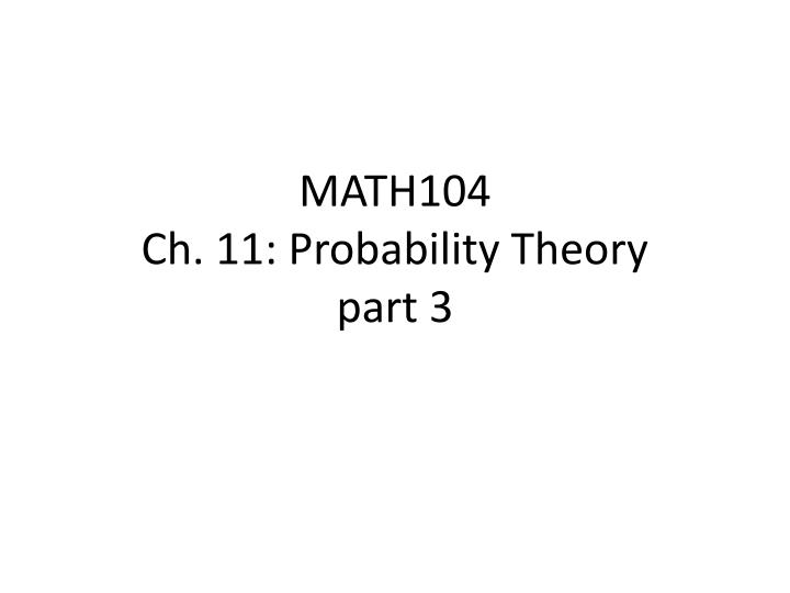 Math104 ch 11 probability theory part 3