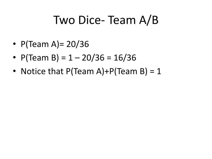 Two Dice- Team A/B
