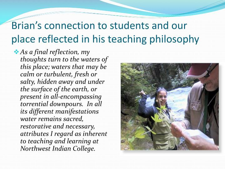Brian's connection to students and our place reflected in his teaching philosophy