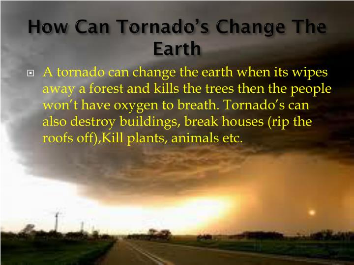 How Can Tornado's Change The Earth