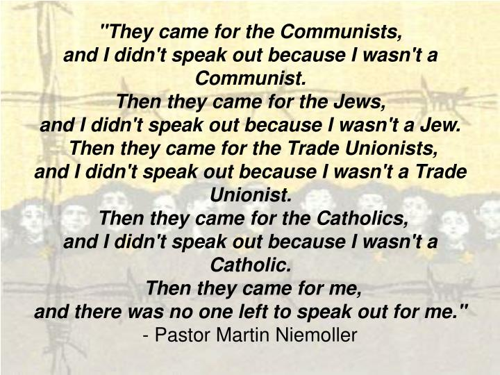 """""""They came for the Communists,"""